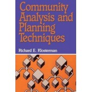 Community Analysis and Planning Techniques by Richard E. Klosterman