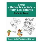 Livre Reliez Les Points Pour Les Enfants: Enfants Tema