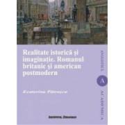 Realitate istorica si imaginatie. Romanul britanic si american postmodern - Ecaterina Patrascu