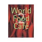 World Food Cafe 2: Volume 2: Easy Vegetarian Recipes from Around the Globe