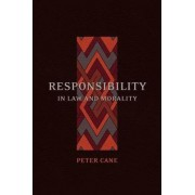 Responsibility in Law and Morality by Peter Cane