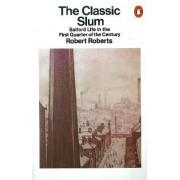 The Classic Slum by Robert Roberts