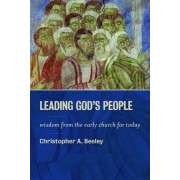 Leading God's People by Christopher Beeley
