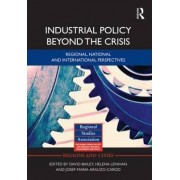 Industrial Policy Beyond the Crisis by David Bailey