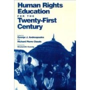 Human Rights Education for the Twenty-first Century by George Andreopoulos