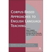 Corpus-Based Approaches to English Language Teaching by Mari Carmen Campoy