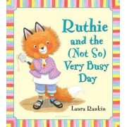 Ruthie and the (Not So) Very Busy Day by Laura Rankin