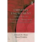 Employee Engagement Through Effective Performance Management by Edward M. Mone