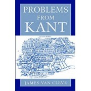 Problems from Kant by James Van Cleve