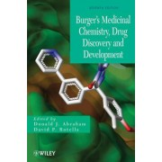 Burger's Medicinal Chemistry, Drug Discovery and Development by Donald J. Abraham