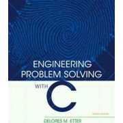 Engineering Problem Solving with C by D. M. Etter