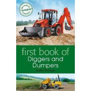 First Book of Diggers and Dumpers by Isabel Thomas
