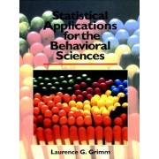 Statistical Applications for the Behavioral Sciences by Laurence G. Grimm
