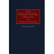 The English Novel, 1660-1700 by Robert Letellier