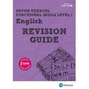 REVISE Edexcel Functional Skills English Level 1 Revision Guide: Level 1 by Julie Hughes