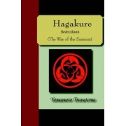 Hagakure - Selections (the Way of the Samurai) by Yamamoto Tsunetomo