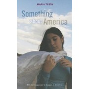 Something About America by Maria Testa