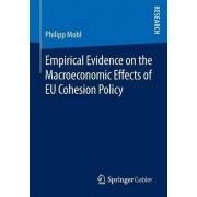 Empirical Evidence on the Macroeconomic Effects of EU Cohesion Policy 2016 by Philipp Mohl