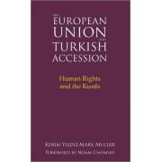 The European Union and Turkish Accession by Kerim Yildiz
