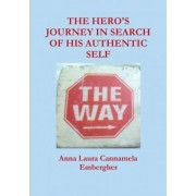 Family Constellations the Hero's Journey in Search of His Authentic Self by Anna Laura Cannamela Embergher