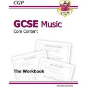 GCSE Music Core Content Workbook (Including Answers) (A*-G Course) by CGP Books