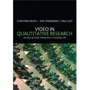 Video in Qualitative Research by Christian Heath