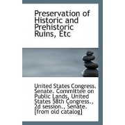 Preservation of Historic and Prehistoric Ruins, Etc by States Congress Senate Committee on Pu