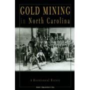 Gold Mining in North Carolina by Richard F. Knapp