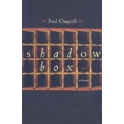 Shadow Box by Fred Chappell