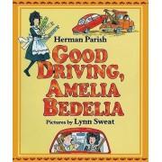 Good Driving, Amelia Bedelia by Herman Parish