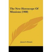 The New Horoscope of Missions (1908) by James S Dennis