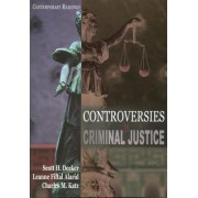 Controversies in Criminal Justice by Foundation Professor and Director of the School of Criminology and Criminal Justice Scott H Decker