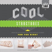 Cool Structures: Creative Activities That Make Math & Science Fun for Kids! by Anders Mann Hanson