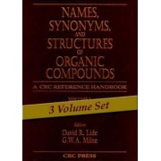 Names, Synonyms and Structures of Organic Compounds: v. 1-3 by David R. Lide