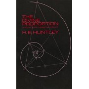 The Divine Proportion by H. E. Huntley