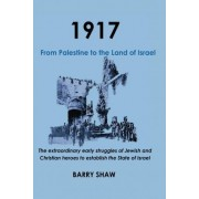 1917. from Palestine to the Land of Israel. by Barry Shaw