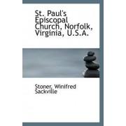 St. Paul's Episcopal Church, Norfolk, Virginia, U.S.A. by Stoner Winifred Sackville