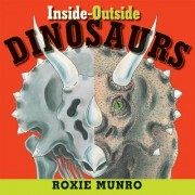 Inside-Outside Dinosaurs by Roxie Munro