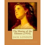 The Mutiny of the Elsinore (1914) by Jack London