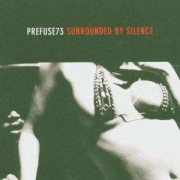 Prefuse 73 - Surrounded By Silence (0801061012922) (1 CD)