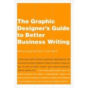 The Graphic Designer's Guide to Better Business Writing by Ruth Cash-Smith