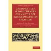 Grundriss Der Vergleichenden Grammatik Der Indogermanischen Sprachen 3 Volume Paperback Set by Karl Brugmann