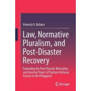 Law, Normative Pluralism, and Post-Disaster Recovery by Vivencio O. Ballano