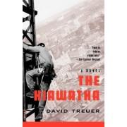 The Hiawatha by David Treuer