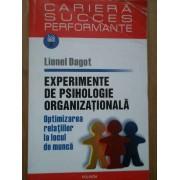 Experimente De Psihologie Organizationala Optimizarea Relatiilor La Locul De Munca - Lionel Dagot