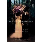 Deep in the Shade of Paradise by John Dufresne