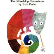 The Mixed-Up Chameleon Board Book by Eric Carle