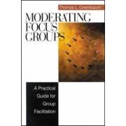 Moderating Focus Groups by Thomas L. Greenbaum