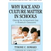 Why Race and Culture Matter in Schools by Tyrone C. Howard