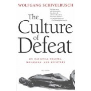 The Culture of Defeat by Wolfgang Schivelbusch